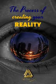The process of creating your reality - Selfmadewinners